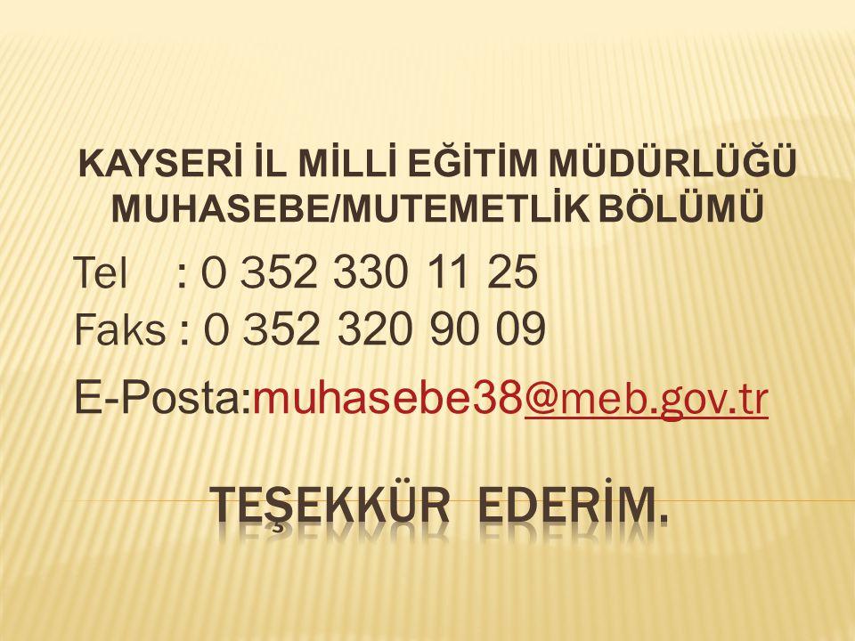 KAYSERİ İL MİLLİ EĞİTİM MÜDÜRLÜĞÜ MUHASEBE/MUTEMETLİK BÖLÜMÜ