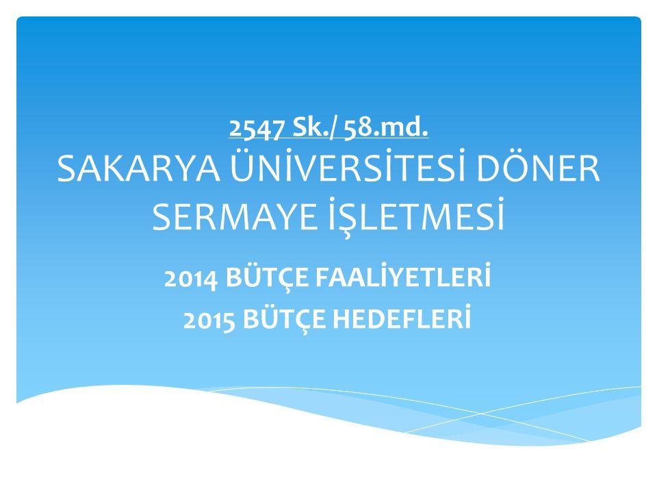 2547 Sk./ 58.md. SAKARYA ÜNİVERSİTESİ DÖNER SERMAYE İŞLETMESİ