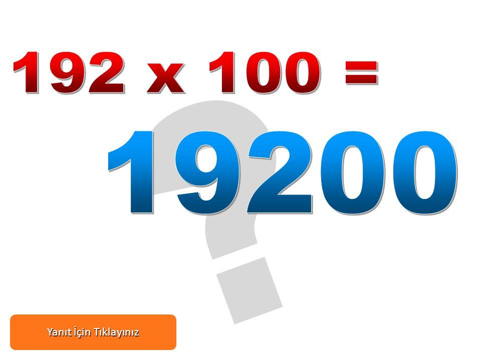 192 x 100 = 19200 Yanıt İçin Tıklayınız