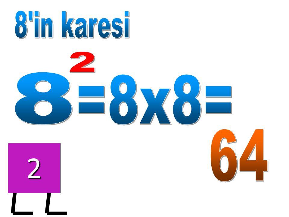 8 in karesi 2 8 =8x8= 64 2