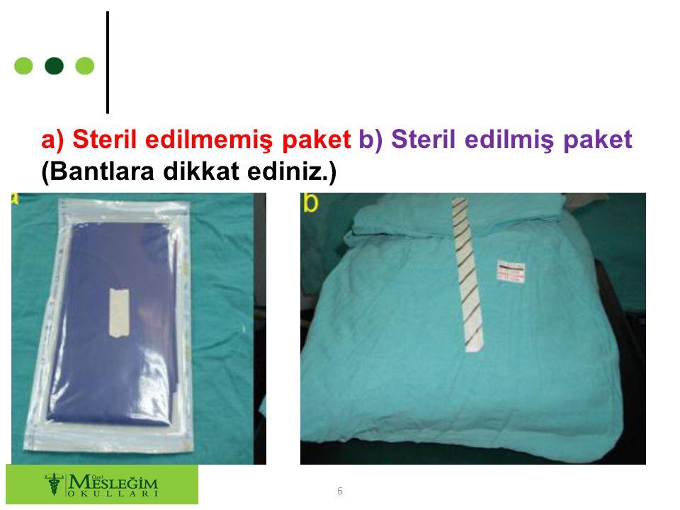 a) Steril edilmemiş paket b) Steril edilmiş paket (Bantlara dikkat ediniz.)