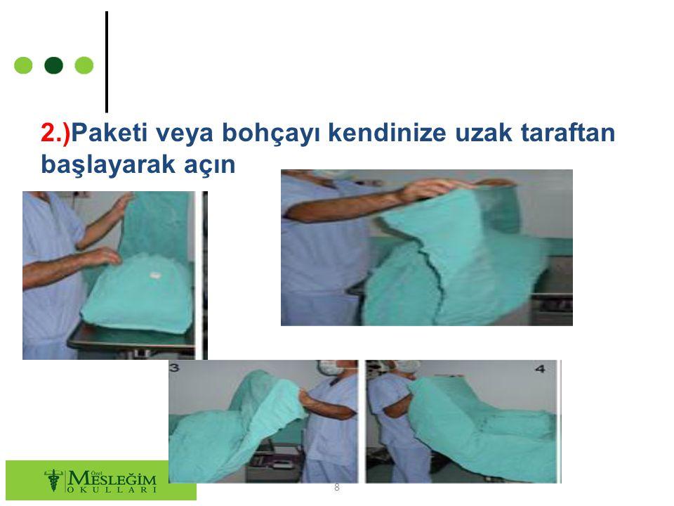 2.)Paketi veya bohçayı kendinize uzak taraftan başlayarak açın