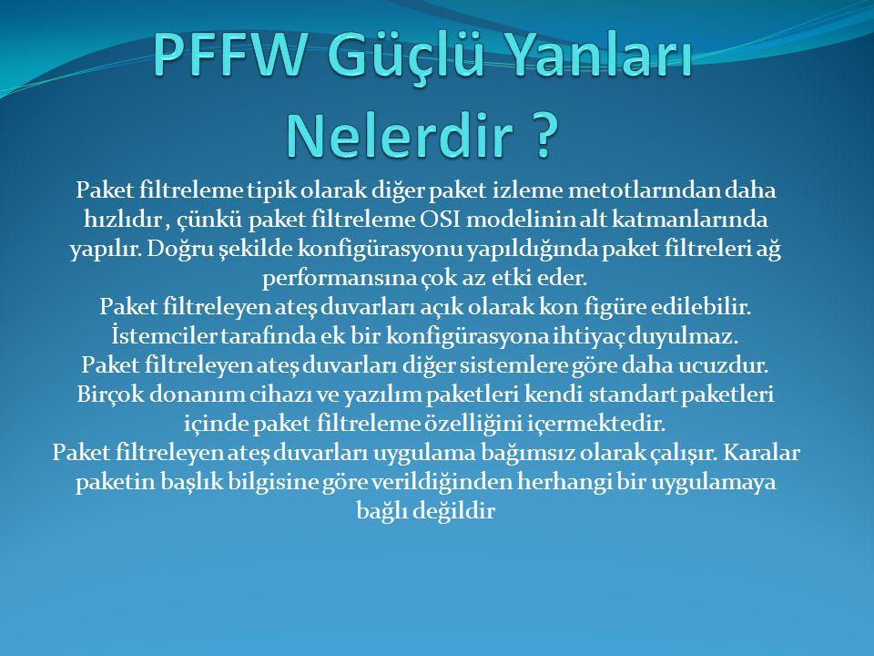 PFFW Güçlü Yanları Nelerdir