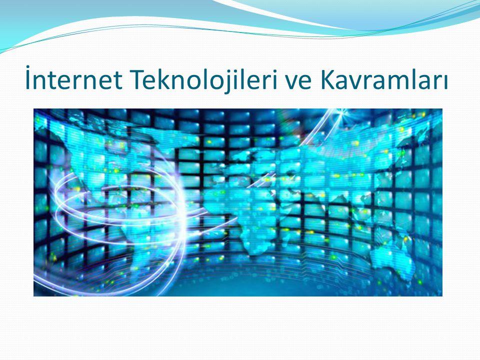 İnternet Teknolojileri ve Kavramları