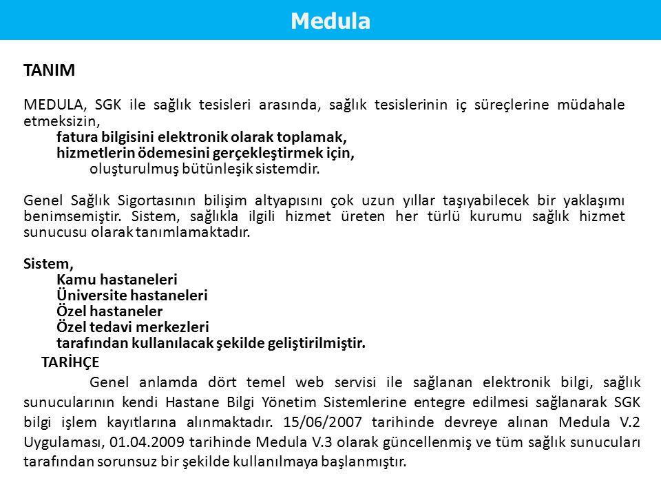 Medula TANIM. MEDULA, SGK ile sağlık tesisleri arasında, sağlık tesislerinin iç süreçlerine müdahale etmeksizin,