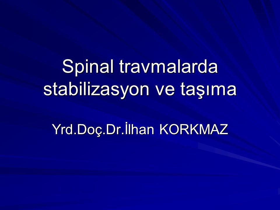 Spinal travmalarda stabilizasyon ve taşıma