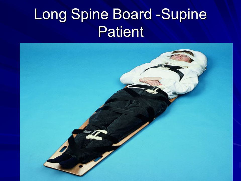 Long Spine Board -Supine Patient