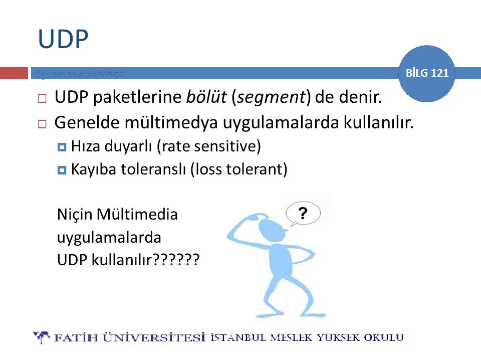 UDP UDP paketlerine bölüt (segment) de denir.