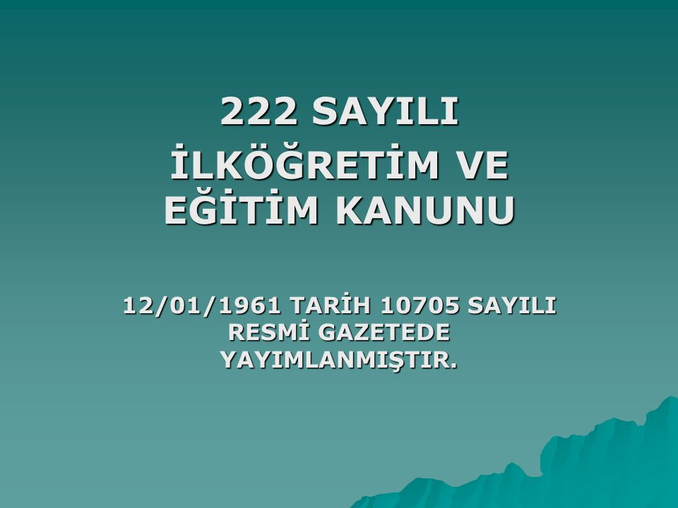222 SAYILI İLKÖĞRETİM VE EĞİTİM KANUNU