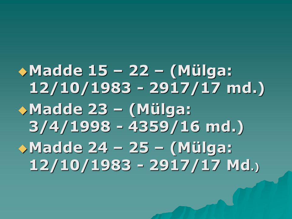 Madde 15 – 22 – (Mülga: 12/10/1983 - 2917/17 md.)