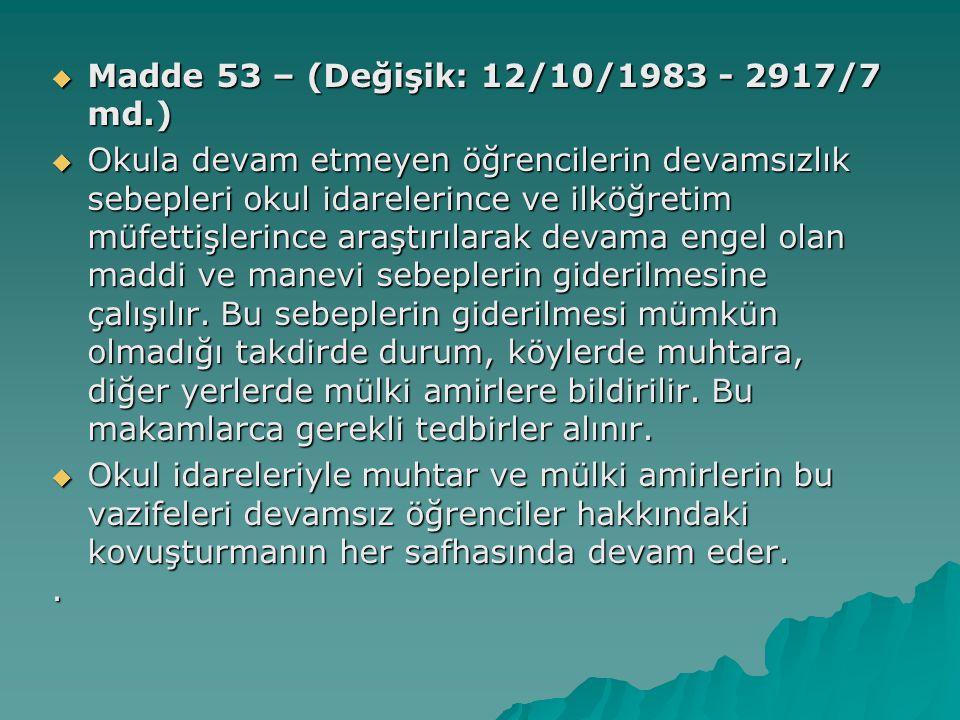 Madde 53 – (Değişik: 12/10/1983 - 2917/7 md.)