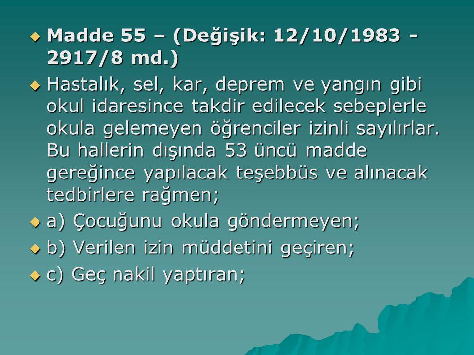 Madde 55 – (Değişik: 12/10/1983 - 2917/8 md.)