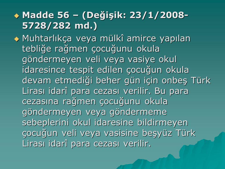 Madde 56 – (Değişik: 23/1/2008-5728/282 md.)