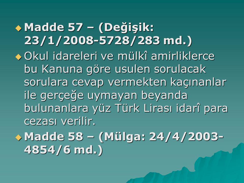 Madde 57 – (Değişik: 23/1/2008-5728/283 md.)