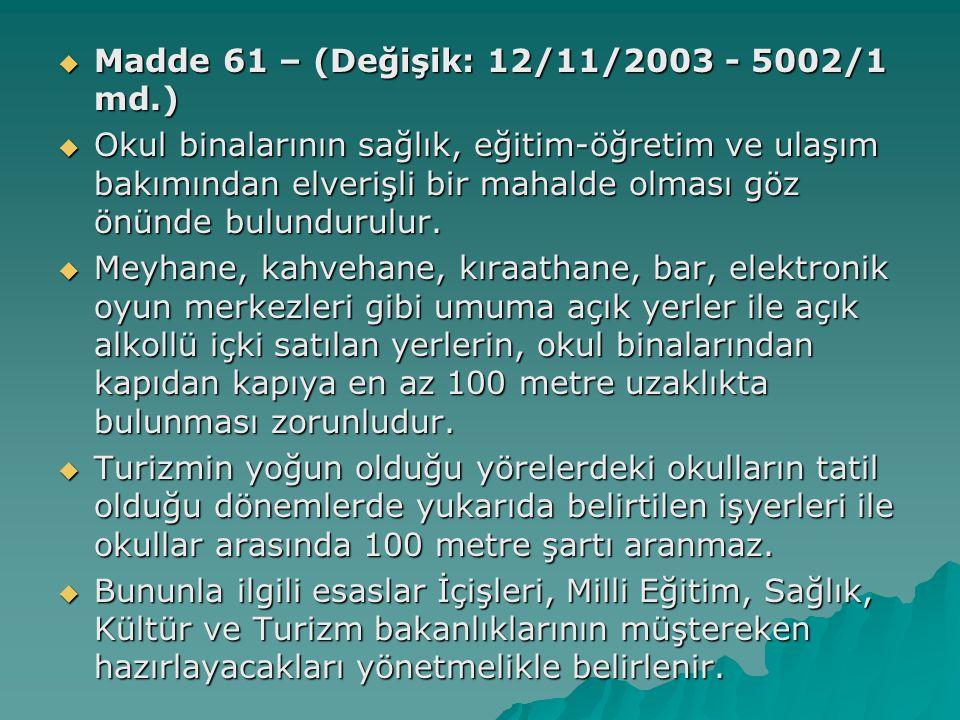 Madde 61 – (Değişik: 12/11/2003 - 5002/1 md.)