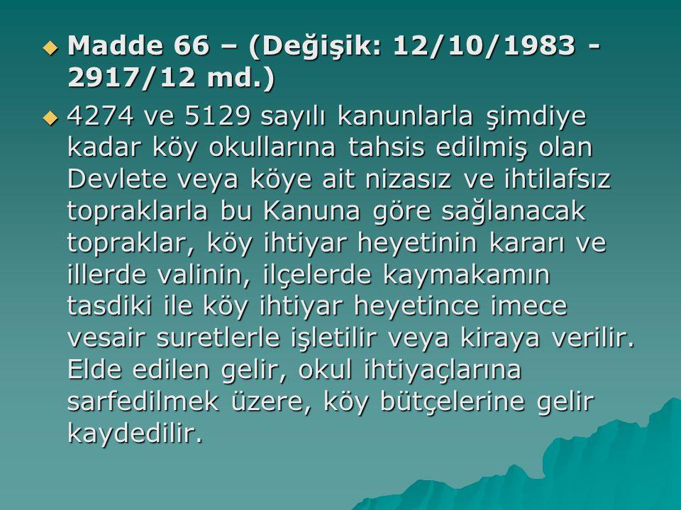 Madde 66 – (Değişik: 12/10/1983 - 2917/12 md.)