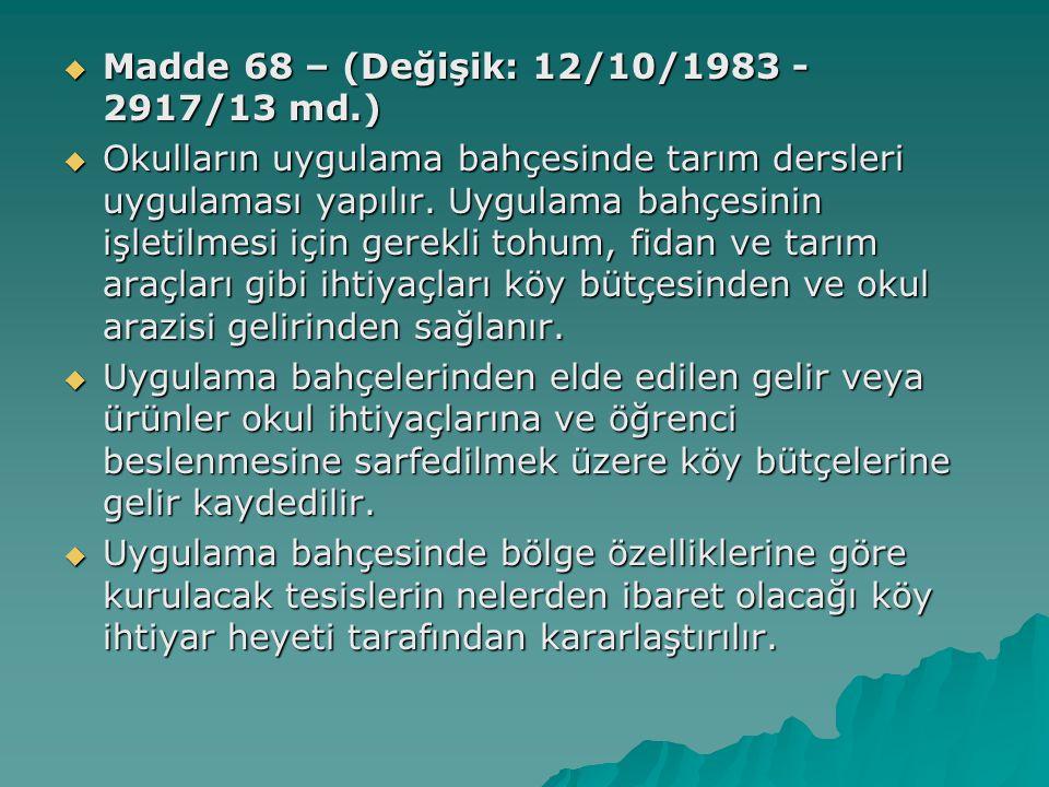 Madde 68 – (Değişik: 12/10/1983 - 2917/13 md.)