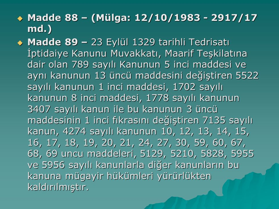 Madde 88 – (Mülga: 12/10/1983 - 2917/17 md.)