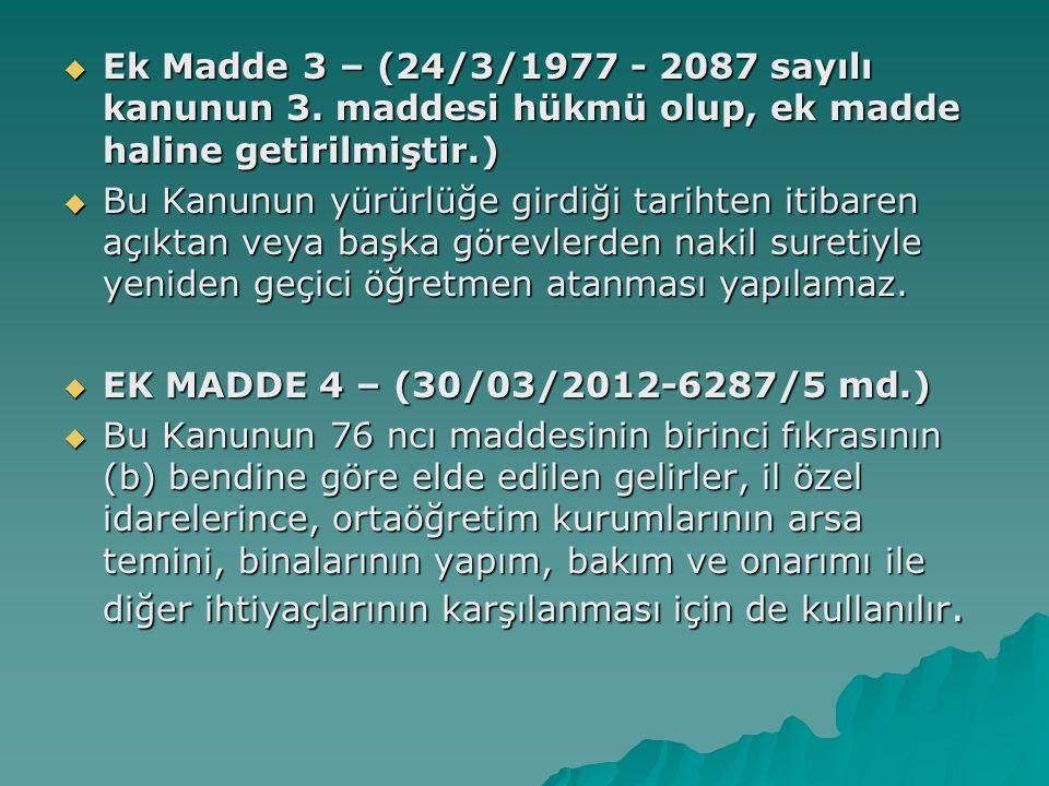 Ek Madde 3 – (24/3/1977 - 2087 sayılı kanunun 3