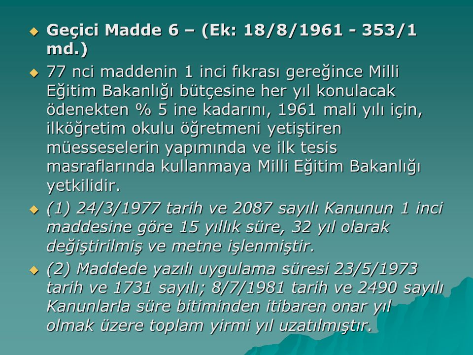 Geçici Madde 6 – (Ek: 18/8/1961 - 353/1 md.)