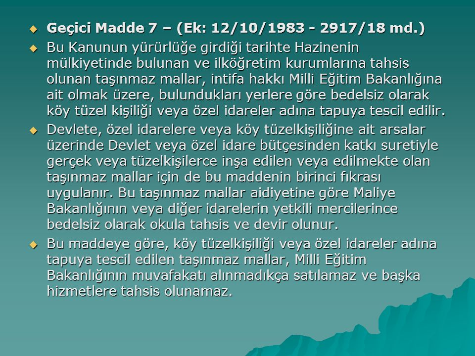 Geçici Madde 7 – (Ek: 12/10/1983 - 2917/18 md.)