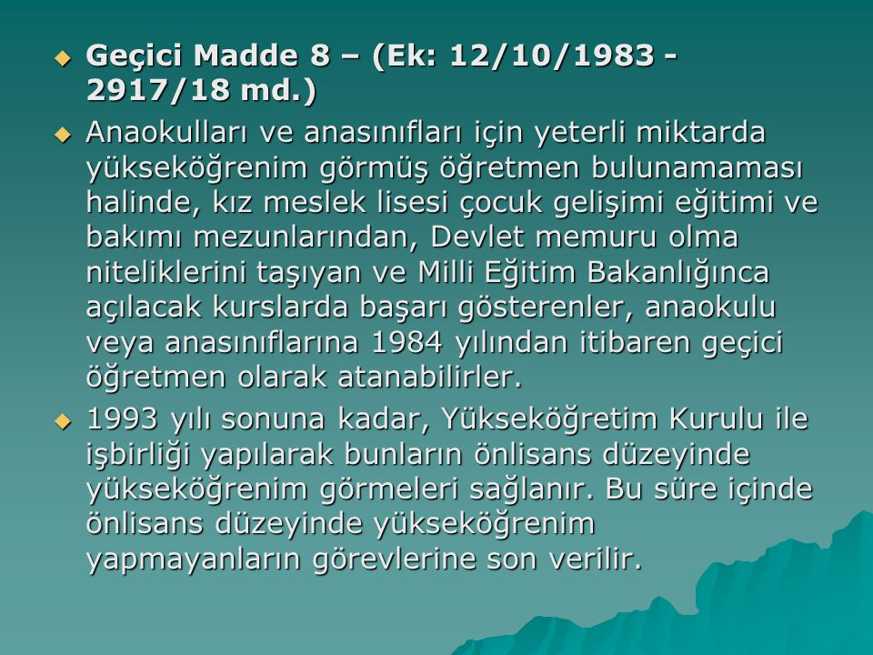 Geçici Madde 8 – (Ek: 12/10/1983 - 2917/18 md.)