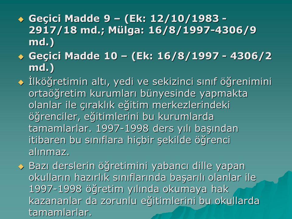 Geçici Madde 9 – (Ek: 12/10/1983 - 2917/18 md