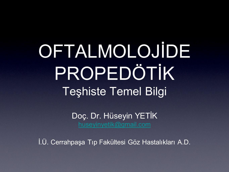 OFTALMOLOJİDE PROPEDÖTİK Teşhiste Temel Bilgi