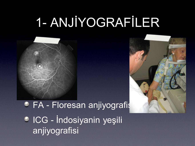 1- ANJİYOGRAFİLER FA - Floresan anjiyografisi
