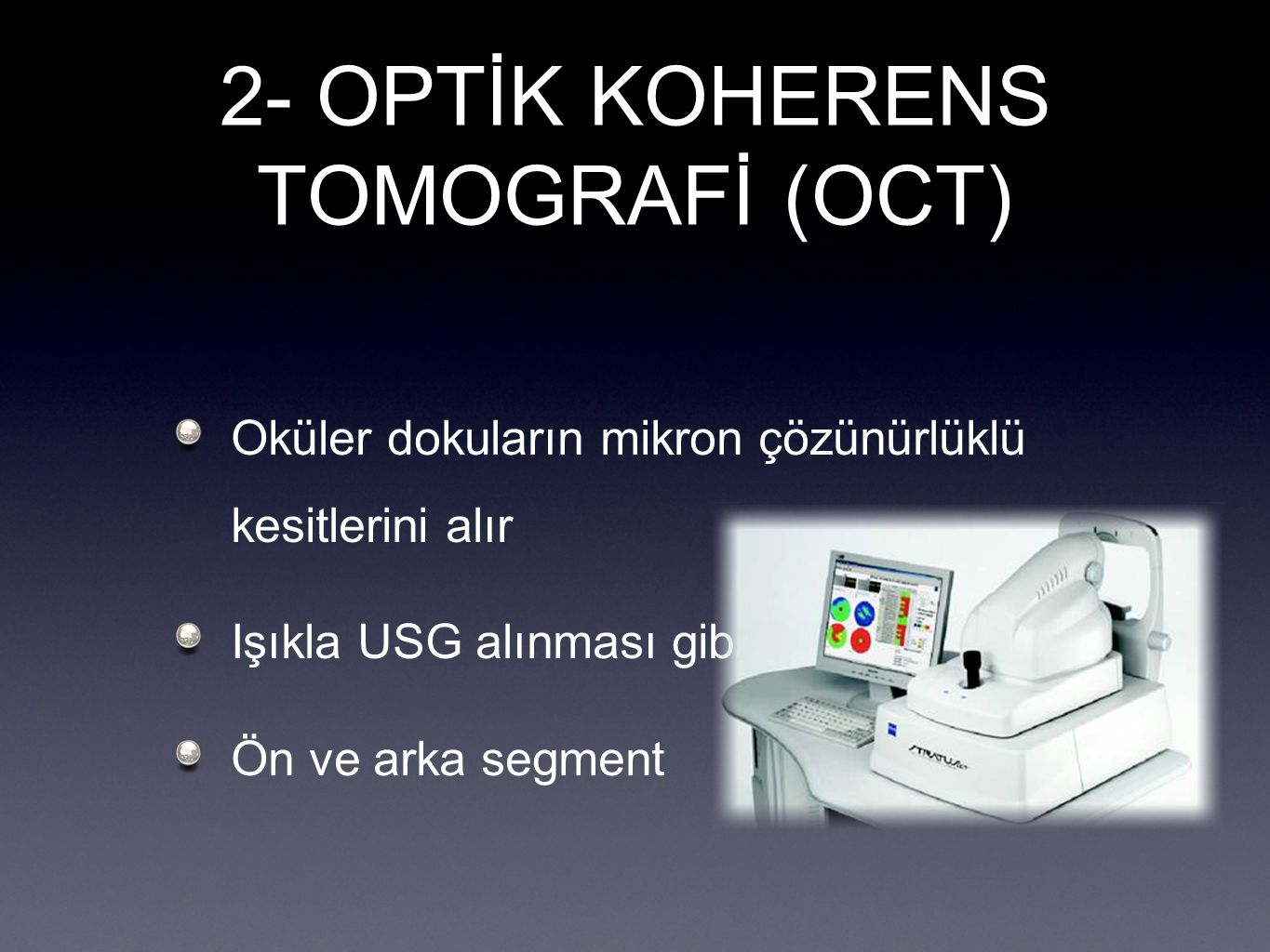 2- OPTİK KOHERENS TOMOGRAFİ (OCT)