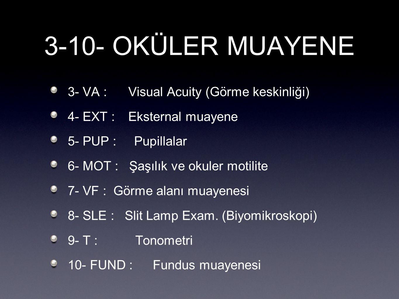 3-10- OKÜLER MUAYENE 3- VA : Visual Acuity (Görme keskinliği)