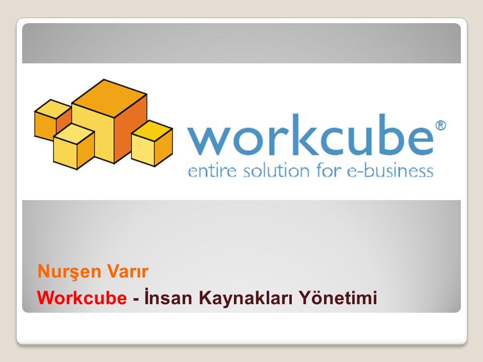Nurşen Varır Workcube - İnsan Kaynakları Yönetimi