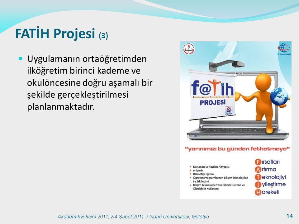 FATİH Projesi (3) Uygulamanın ortaöğretimden ilköğretim birinci kademe ve okulöncesine doğru aşamalı bir şekilde gerçekleştirilmesi planlanmaktadır.