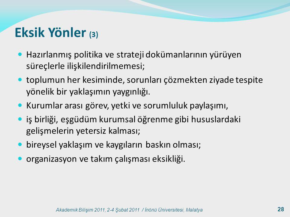 Eksik Yönler (3) Hazırlanmış politika ve strateji dokümanlarının yürüyen süreçlerle ilişkilendirilmemesi;