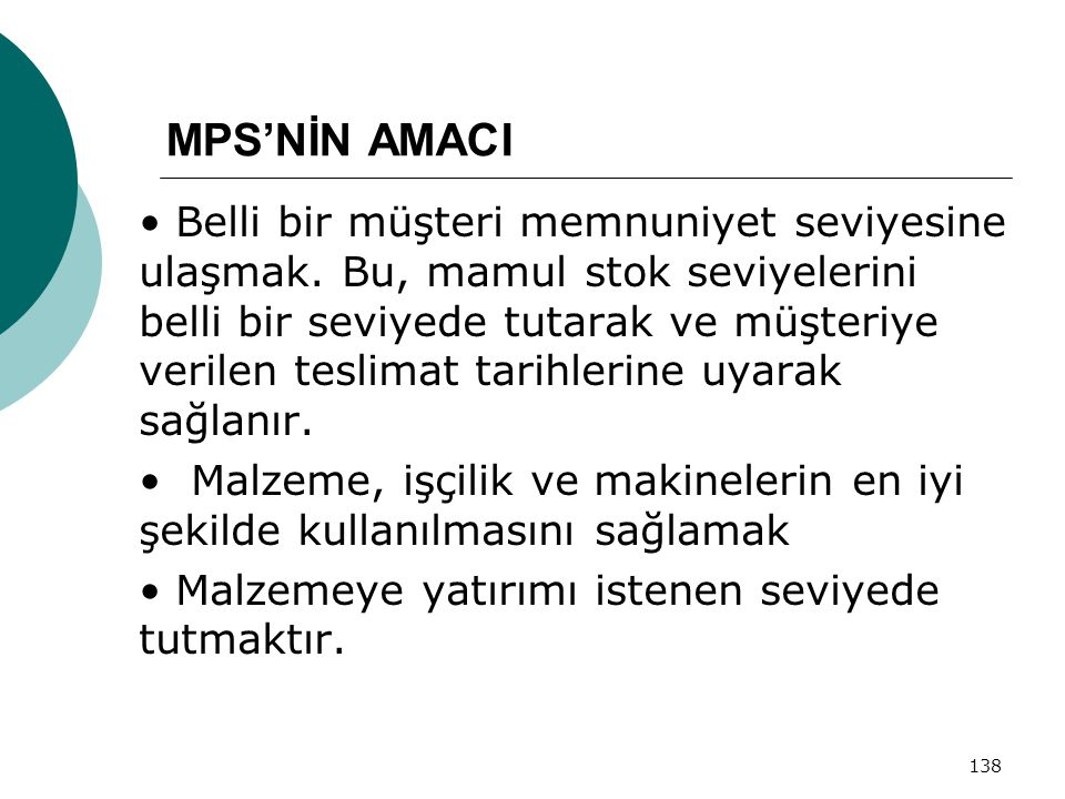 MPS'NİN AMACI