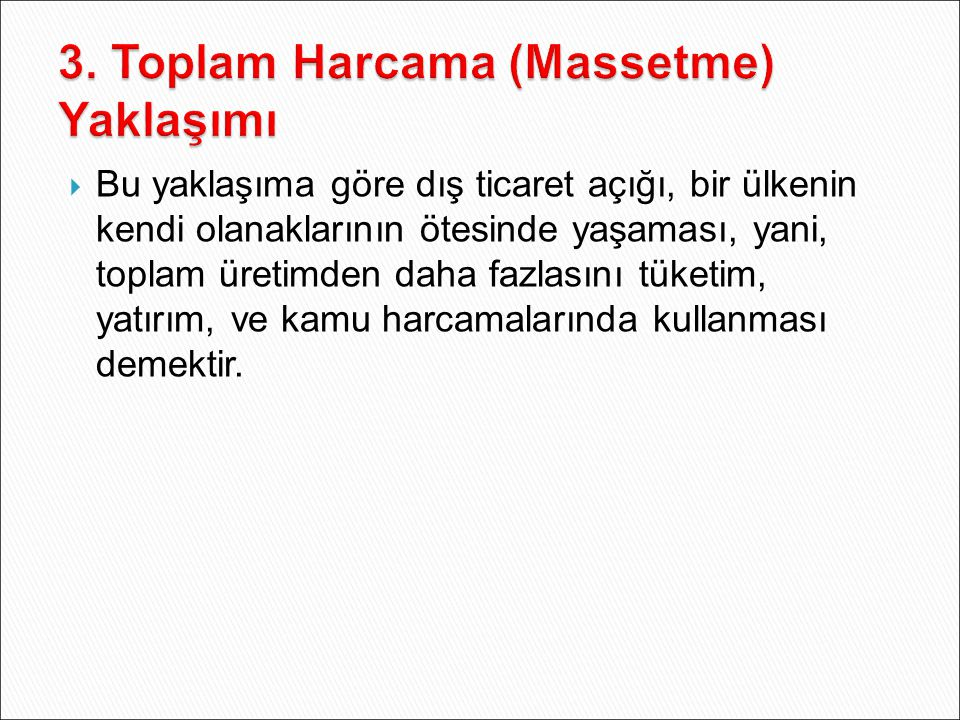 3. Toplam Harcama (Massetme) Yaklaşımı