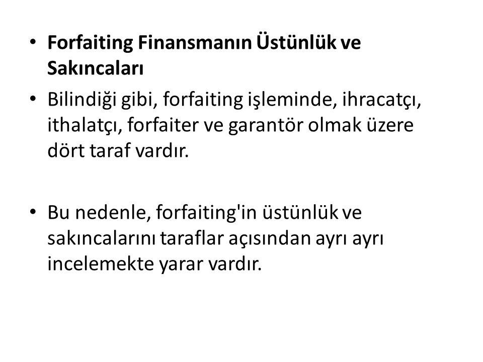 Forfaiting Finansmanın Üstünlük ve Sakıncaları
