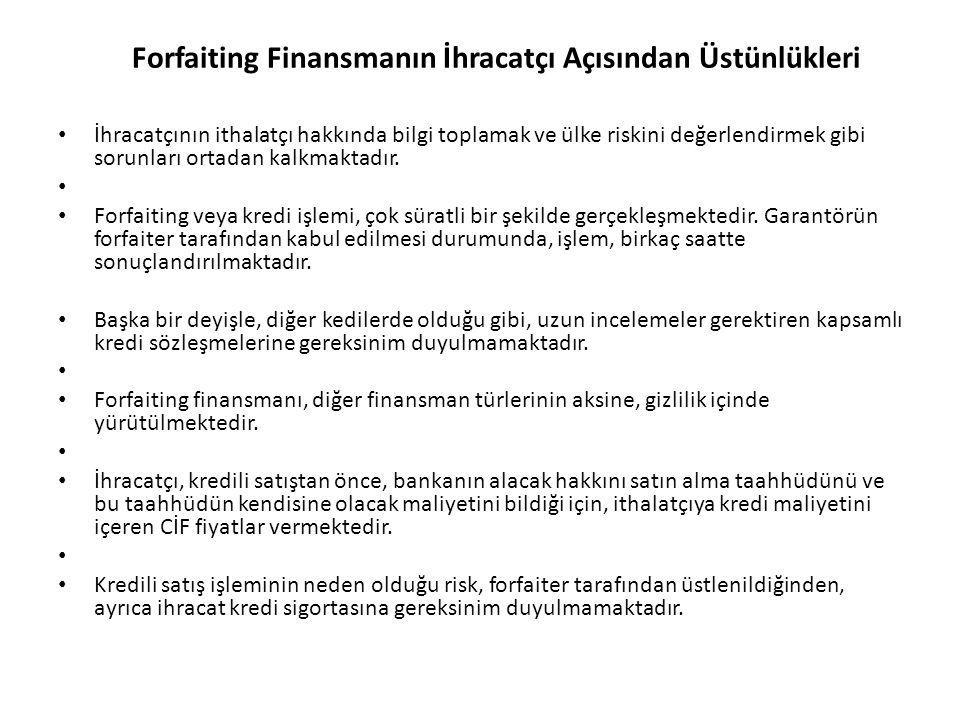 Forfaiting Finansmanın İhracatçı Açısından Üstünlükleri