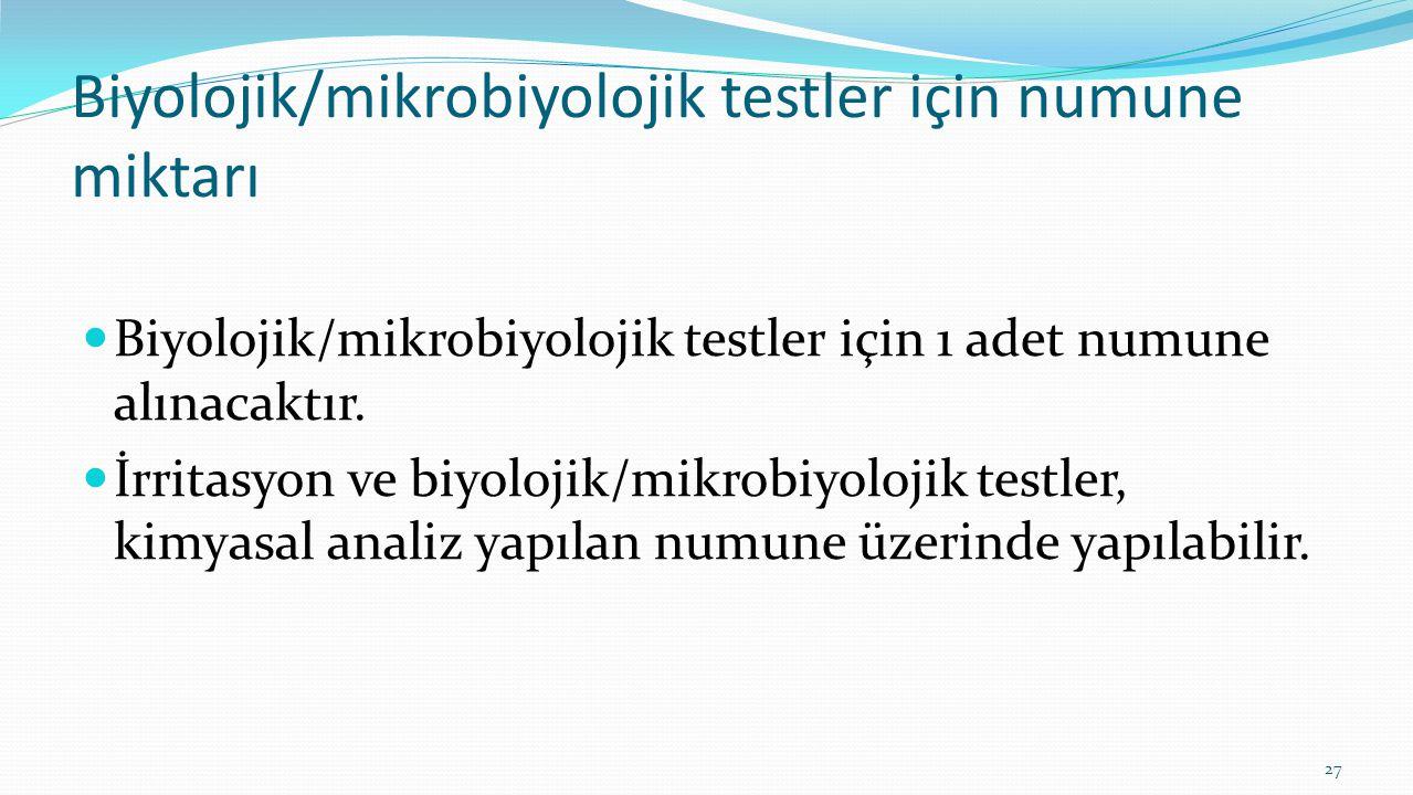 Biyolojik/mikrobiyolojik testler için numune miktarı