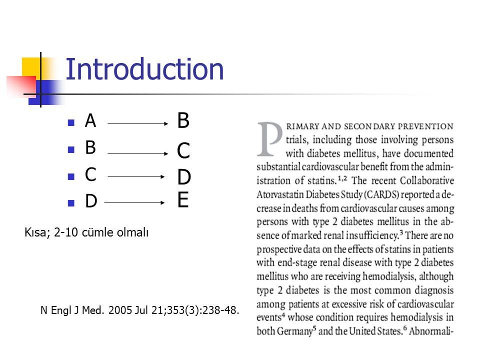 Introduction B C D E A B C D Kısa; 2-10 cümle olmalı