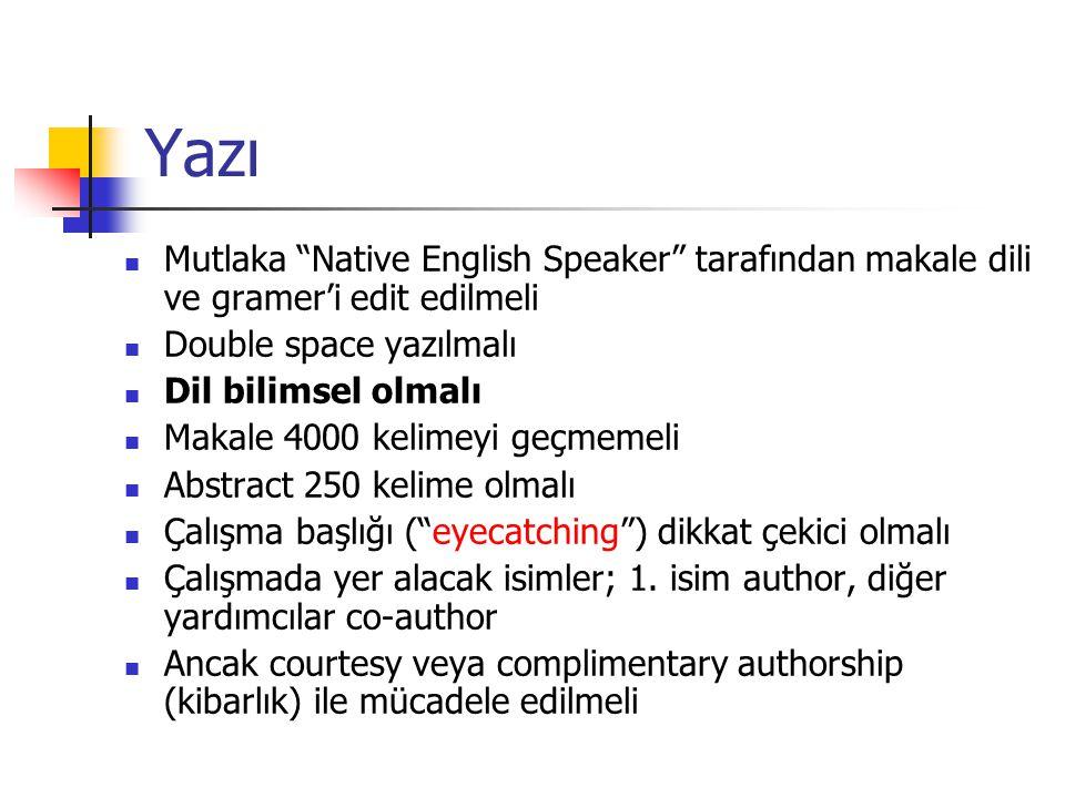 Yazı Mutlaka Native English Speaker tarafından makale dili ve gramer'i edit edilmeli. Double space yazılmalı.