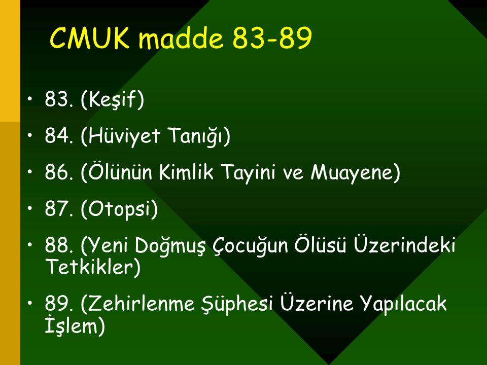 CMUK madde 83-89 83. (Keşif) 84. (Hüviyet Tanığı)