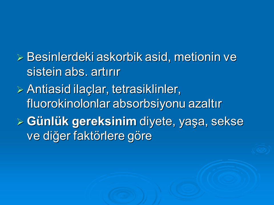 Besinlerdeki askorbik asid, metionin ve sistein abs. artırır