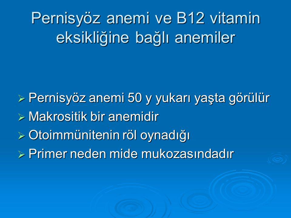Pernisyöz anemi ve B12 vitamin eksikliğine bağlı anemiler