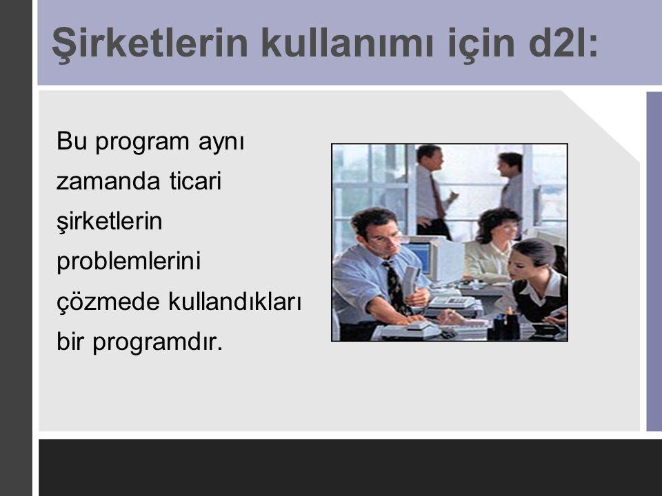 Şirketlerin kullanımı için d2l: