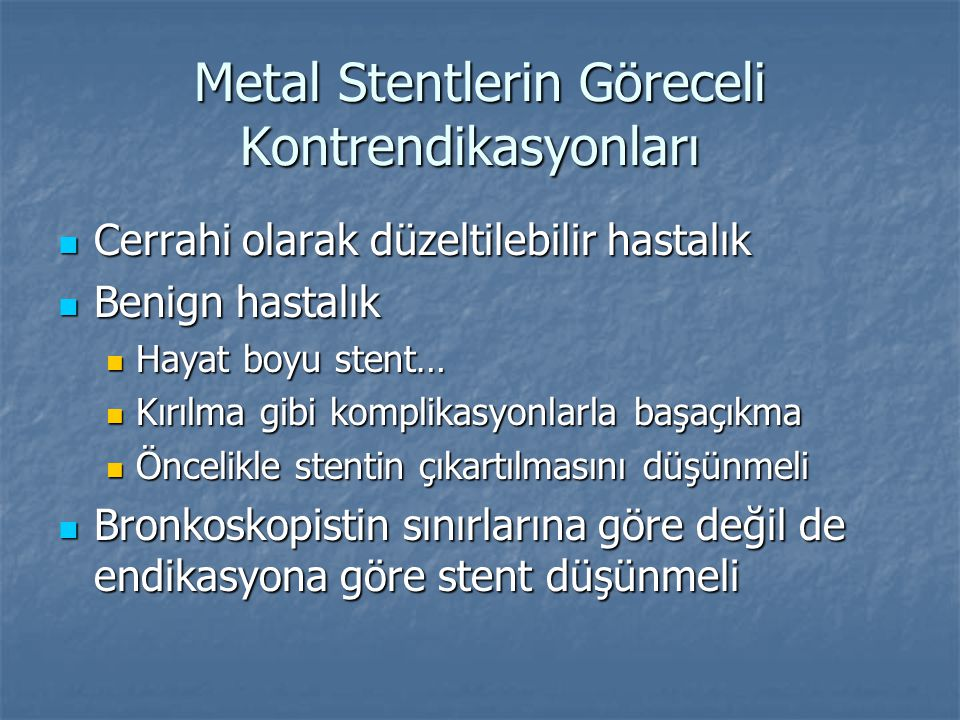 Metal Stentlerin Göreceli Kontrendikasyonları