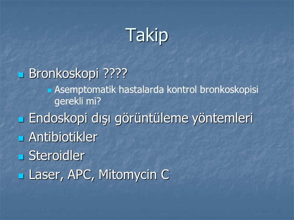 Takip Bronkoskopi Endoskopi dışı görüntüleme yöntemleri