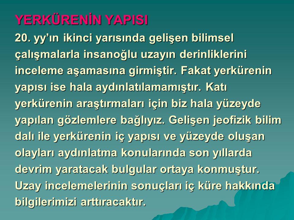 YERKÜRENİN YAPISI 20.