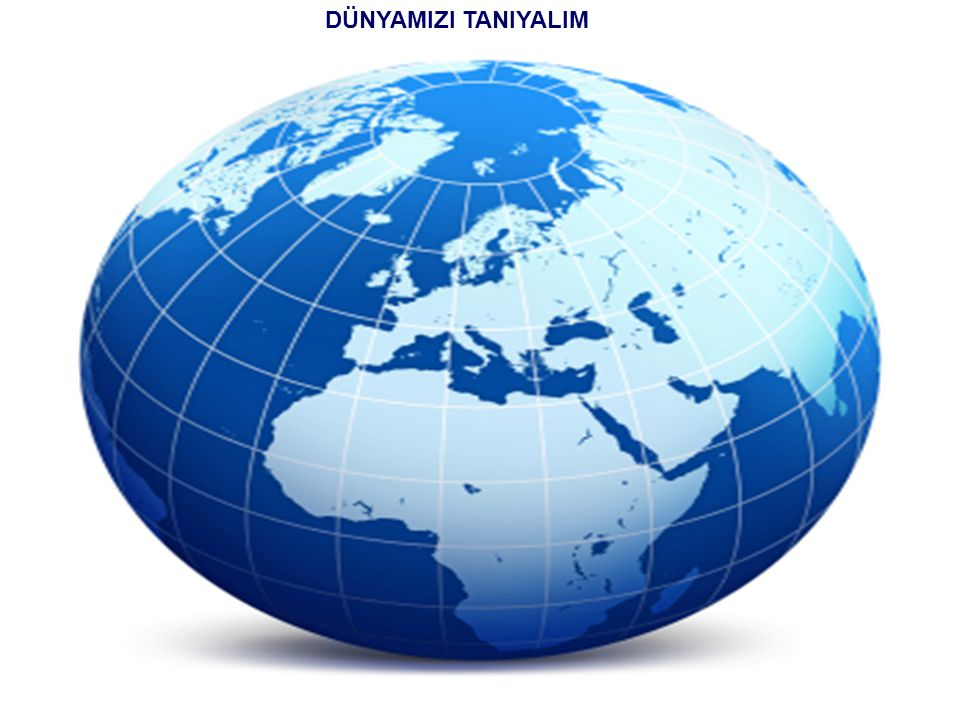 DÜNYAMIZI TANIYALIM sunuindir.blogspot.com