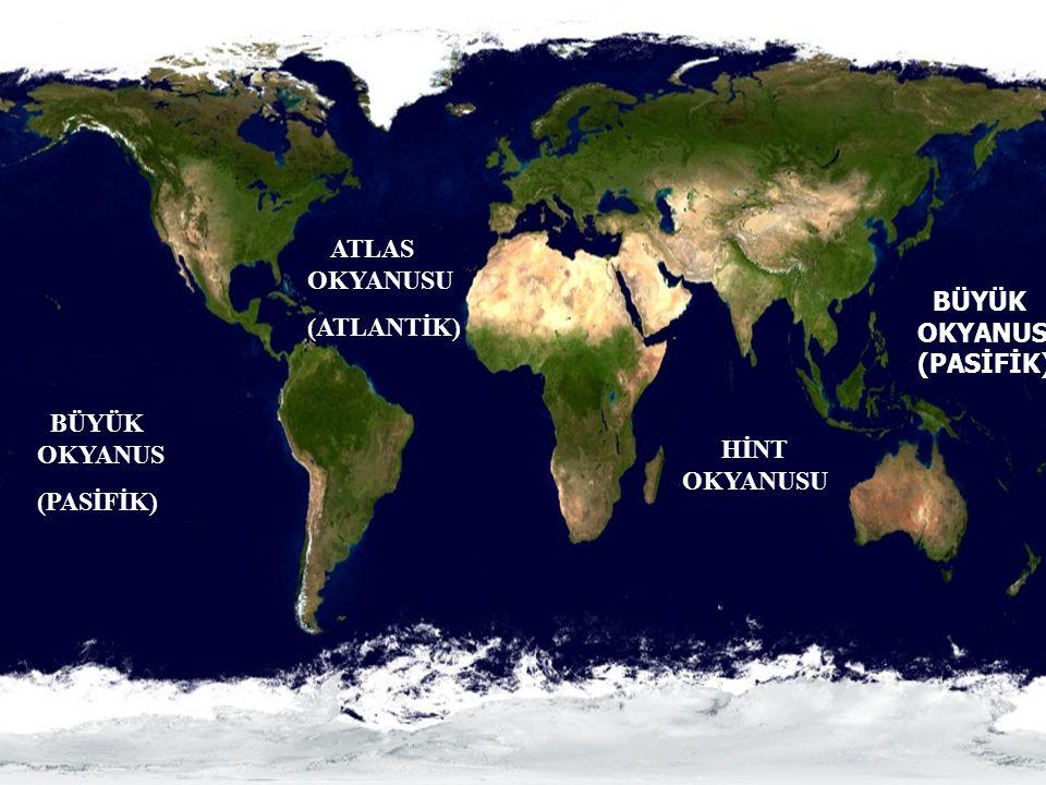 ATLAS OKYANUSU (ATLANTİK) BÜYÜK OKYANUS (PASİFİK) BÜYÜK OKYANUS